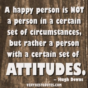 happiness-quotes-a-happy-person-is-not-a-person-in-a-certain-set-of-circumstances-but-rather-a-person-with-a-certain-set-of-attitudes-300x300