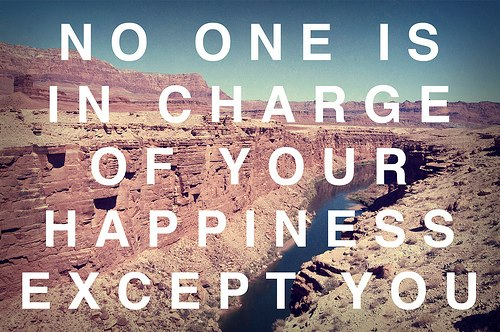 No-one-is-in-charge-of-your-happiness-but-you